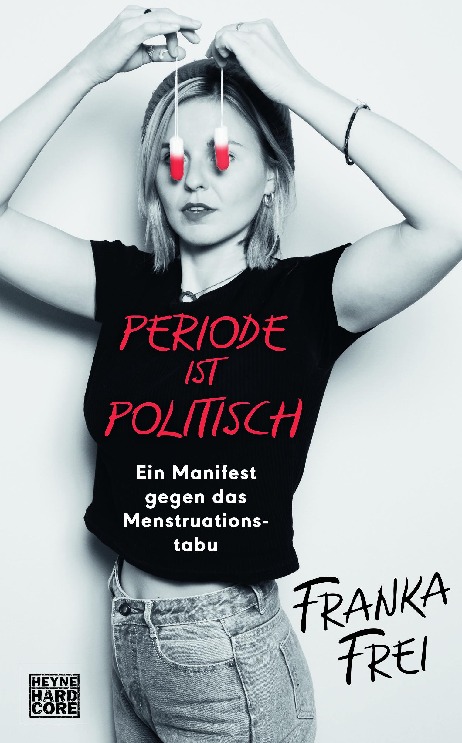 """Online-Lesung und Gespräch """"Periode ist politisch"""" mit Franka Frei am 26.02.2021 um 19 Uhr"""