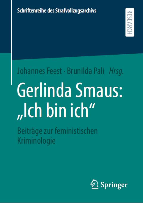 """Buchvorstellung und Vortrag (online)  Prof.in Gerlinda Smaus: """"Kriminalität von Frauen aus gendertheoretischer Sicht"""" am 28.6.2021 um 18 Uhr"""