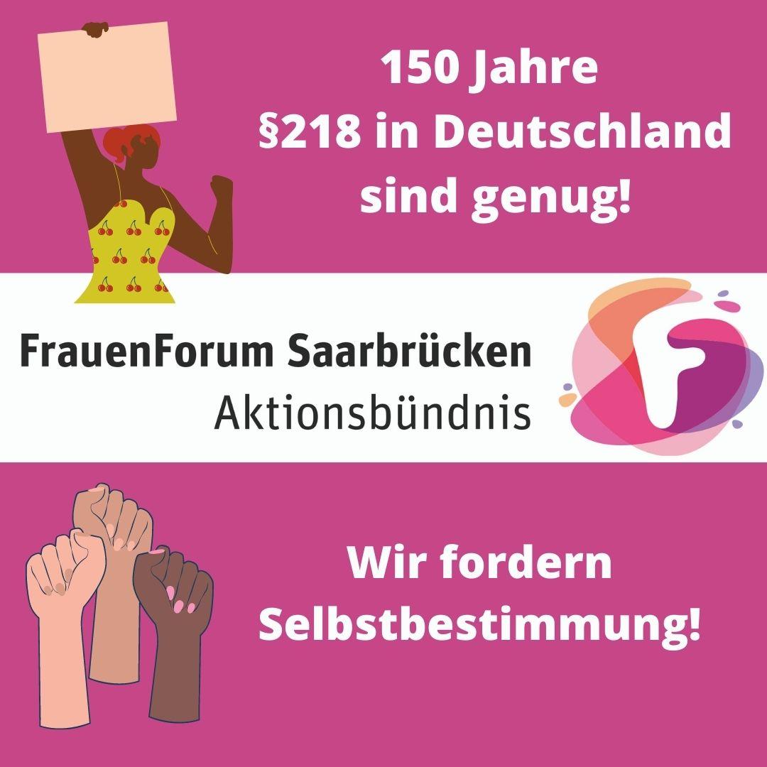 """FrauenForum Saarbrücken zum Aktionstag """"150 Jahre §218 sind genug!"""" am 15. Mai 2021"""