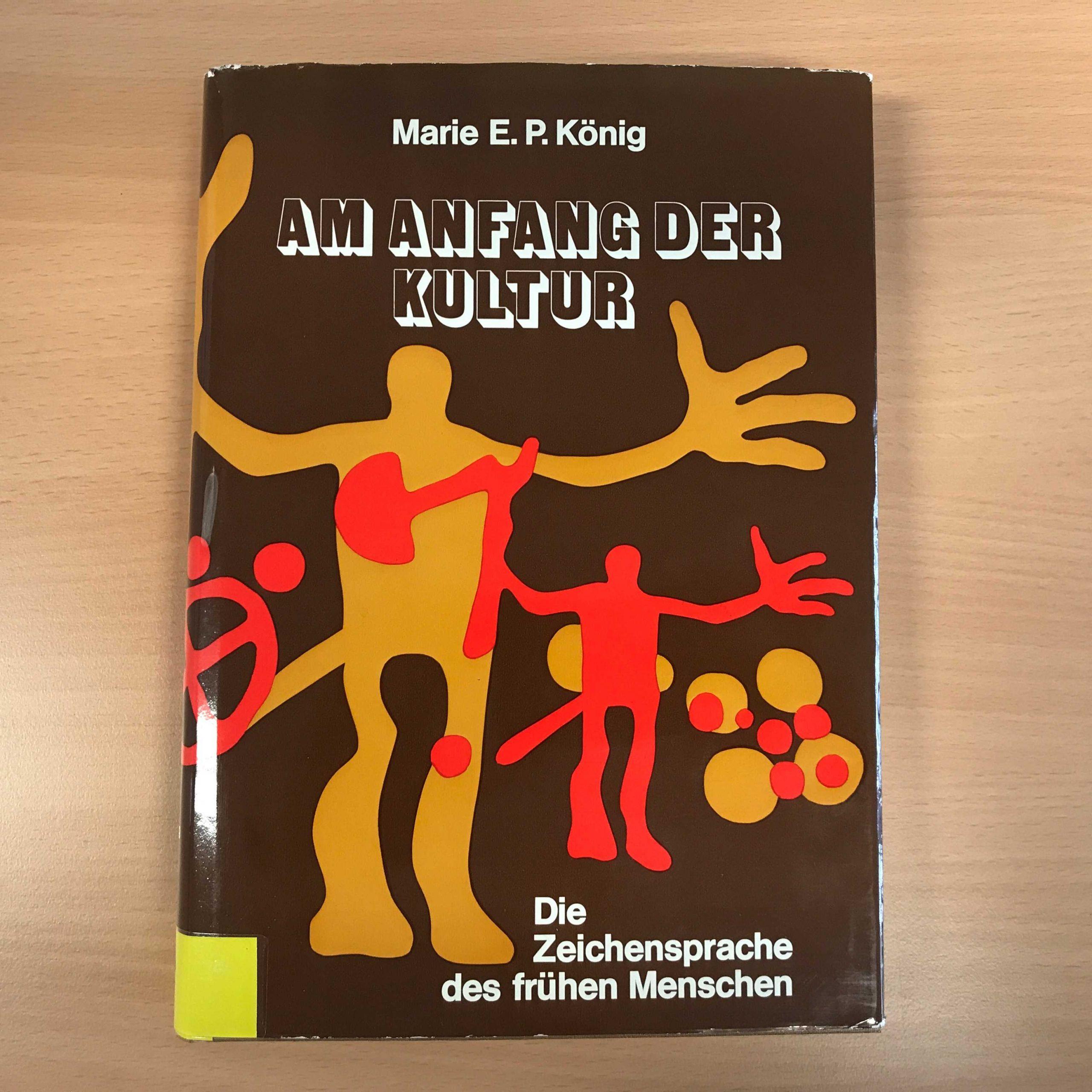 Neu im Bestand: Standardwerk der Ur- und Frühgeschichtsforscherin Marie E.P. König