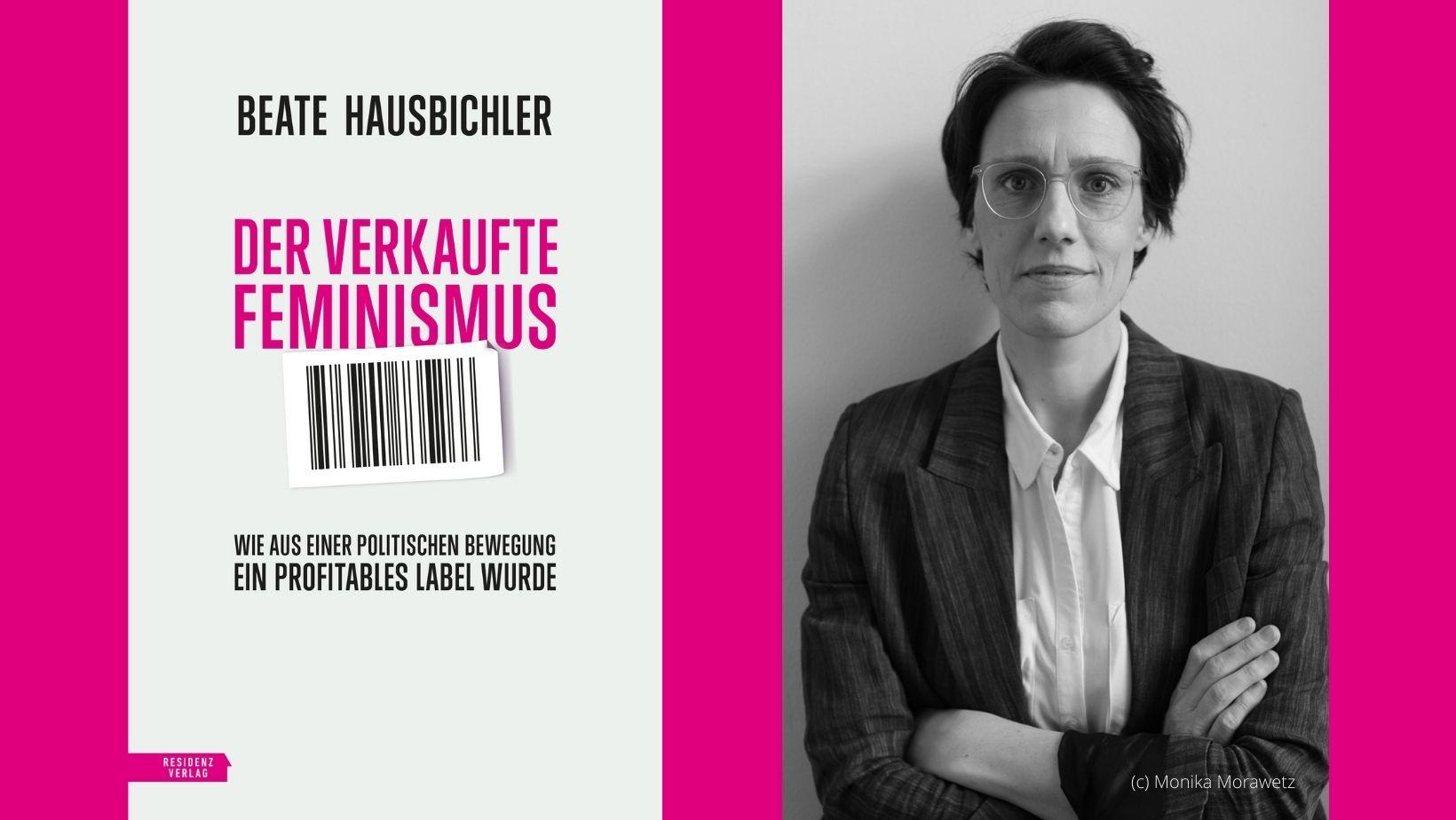 """Lesung Beate Hausbichler: """"Der verkaufte Feminismus"""" am Donnerstag, 23.9.2021, 19 Uhr"""